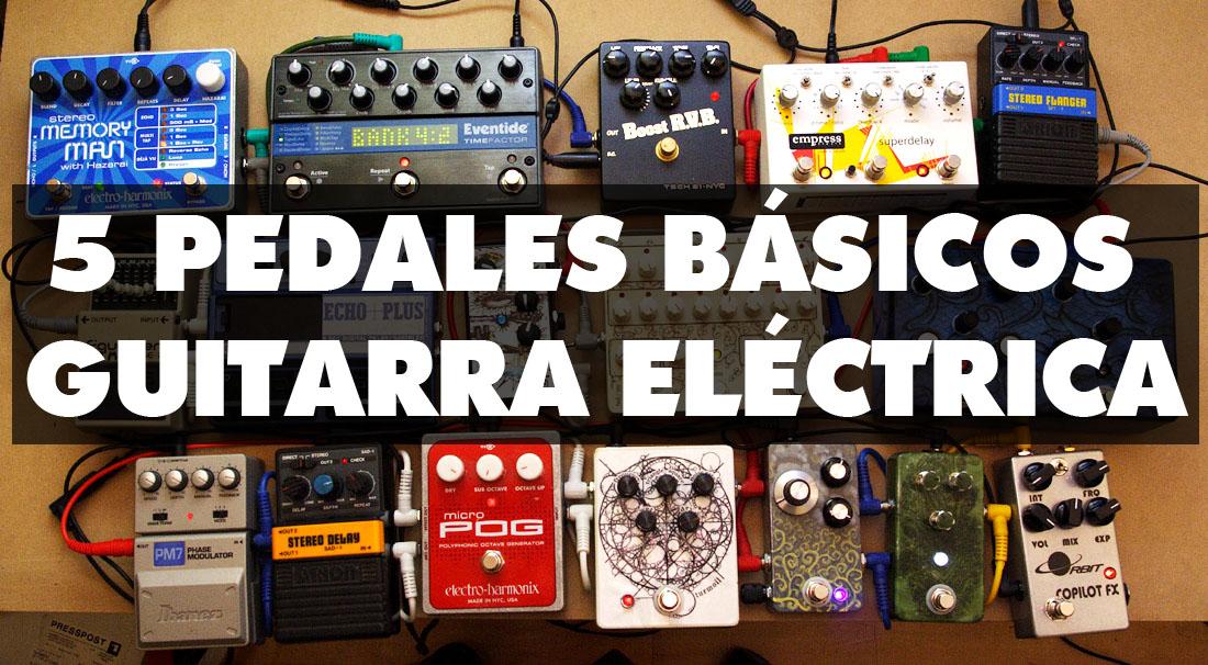 5 Pedales B 225 Sicos De Guitarra El 233 Ctrica Chachi Guitar